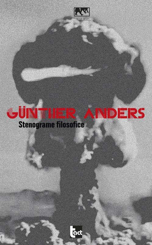 Recenzie Stenograme filosofice de Gunther Anders