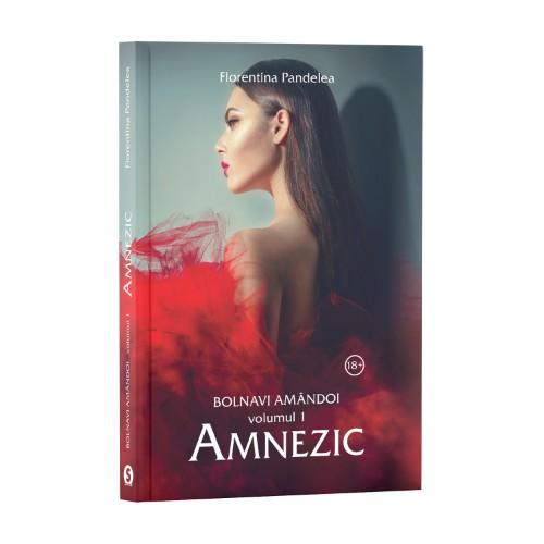 "Recenzie ""Amnezic (Bolnavi amândoi volumul 1)"" de Florentina Pandelea"