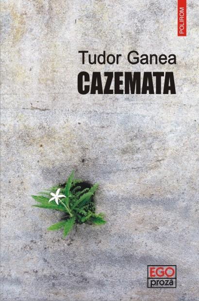 """Recenzie """"Cazemata"""" de Tudor Ganea"""