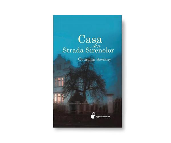 "Recenzie: ""Casa din Strada Sirenelor"" de Octavian Soviany"