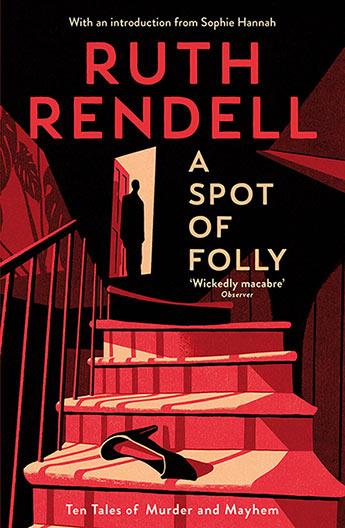 "Recenzie: ""A Spot of Folly. Ten tales of Murder and Mayhem"" de Ruth Rendell"