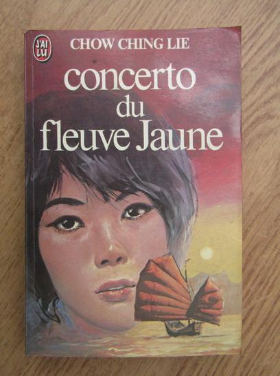 """Recenzie: """"Concerto du fleuve Jaune"""" de Chow Ching Lie"""