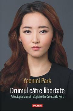 """Recenzie """"Drumul către libertate"""" de Yeonmi Park"""