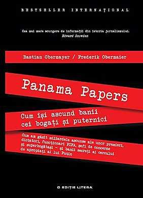 """Recenzie: """"Panama Papers. Cum îşi ascund banii cei bogaţi şi puternici"""" de Bastian Obermayer şi Frederik Obermaier"""