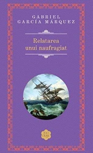 "Recenzie: ""Relatarea unui naufragiat"" de Gabriel Garcia Marquez"