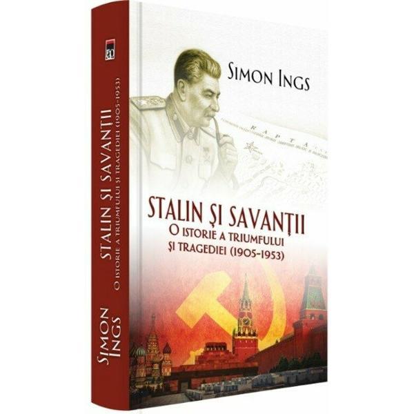 """Recenzie """"Stalin și Savanții. O istorie a triumfului și tragediei (1905-1953)"""""""
