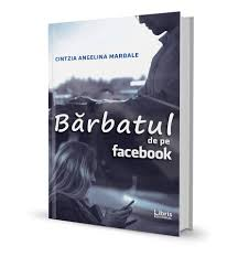 """Recenzie: """"Barbatul de pe facebook"""" de Cintzia Angelina Mardale"""