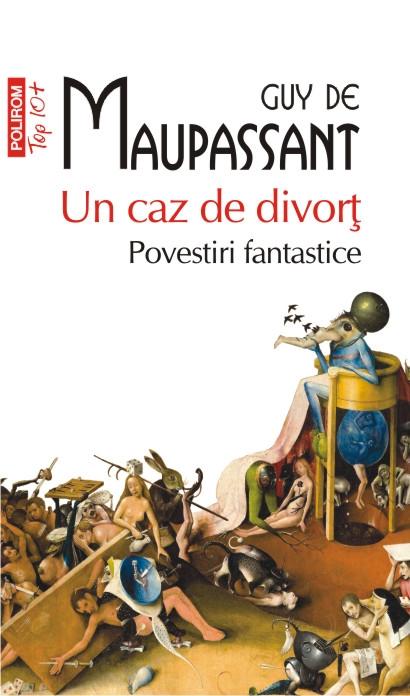 "Recenzie: ""Un caz de divorț. Povestiri fantastice"" de Guy de Maupassant"