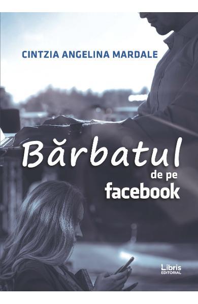 """Recenzie: """"Bărbatul de pe Facebook"""" de Cintzia Angelina Mardale"""