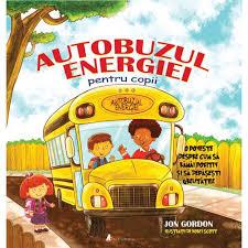 "Recenzie: ""Autobuzul energiei pentru copii"" de Jon Gordon"