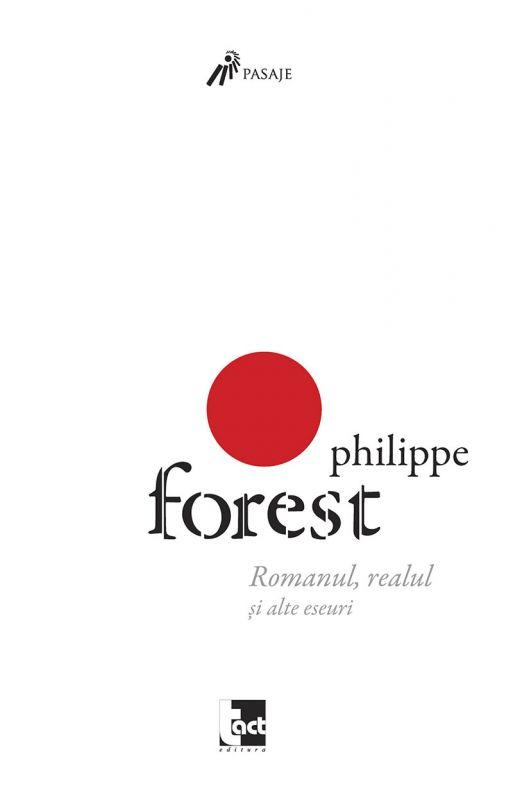 Romanul, realul și alte eseuri – Philippe Forest