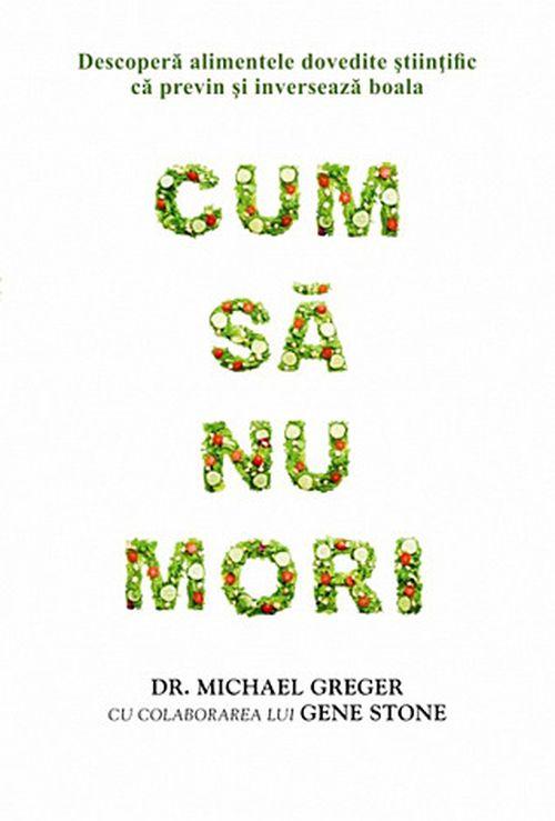 """Recenzie """"Cum să nu mori"""" de Michael Greger"""