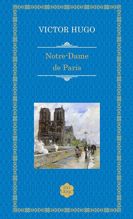 """Recenzie: """"Notre-Dame de Paris"""" de Victor Hugo"""