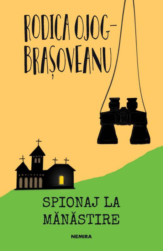 """Recenzie """"Spionaj la mănăstire"""" de Rodica Ojog-Brașoveanu"""