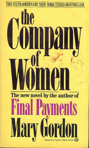 """Recenzie: """"The Company of Women"""" de Mary Gordon"""