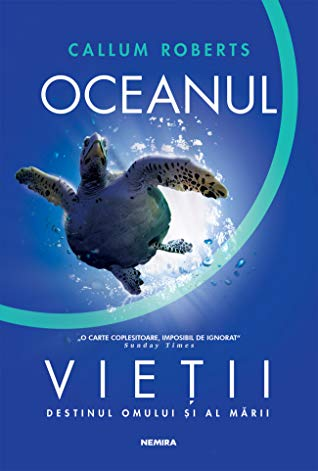 "Recenzie: ""Oceanul vieții"" de Callum Roberts"