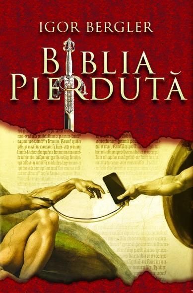 """Recenzie:""""Biblia pierdută"""" de Igor Bergler"""