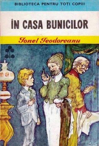 """Recenzie: """"În casa bunicilor"""" de Ionel Teodoreanu"""