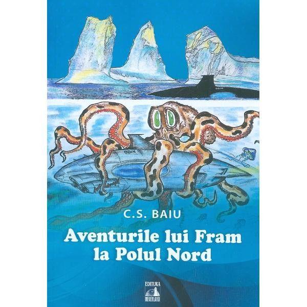 """Recenzie: """"Aventurile lui Fram la Polul Nord"""" de C. S. Baiu"""