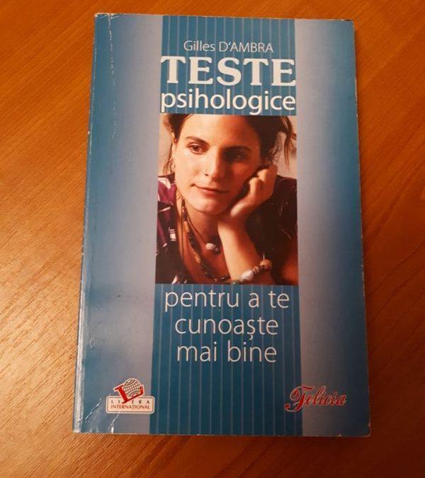 """Recenzie """"Teste psihologice pentru a te cunoaște mai bine"""" de Gilles D'ambra"""