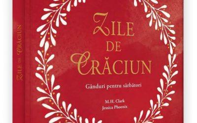 """Recenzie """"Zile de Crăciun. Gânduri pentru sărbători"""" de M. H. Clark"""