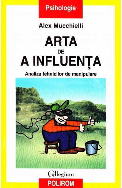 "Recenzie ""Arta de a influența – analiza tehnicilor de manipulare"" de Alex Mucchiell"