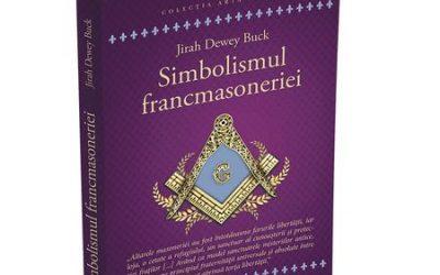 "Recenzie: ""Simbolismul francmasoneriei"" de Jirah Dewey Buck"