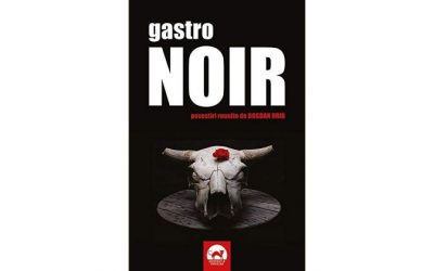 "Recenzie ""Gastro NOIR"" povestiri reunite de Bogdan Hrib"