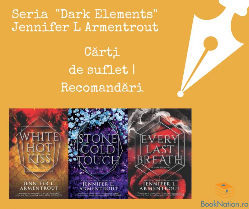 "Seria ""Dark Elements"": Cărți de suflet   Recomandări"