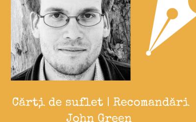 John Green: Recomandări | Cărți de suflet