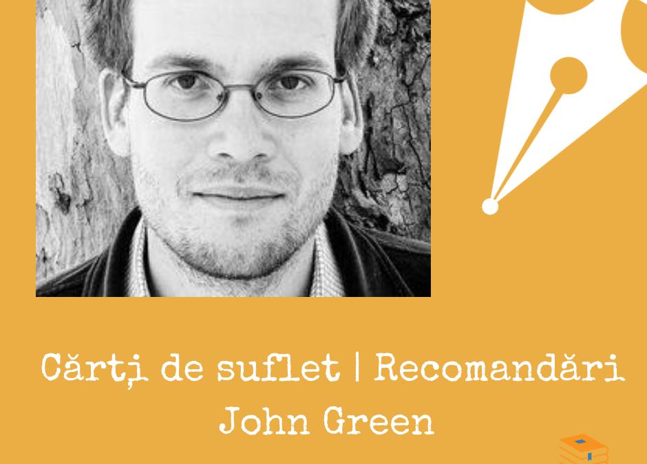 Cărți de suflet | Recomandări: John Green