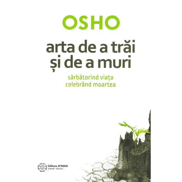 """""""Arta de a trăi și de a muri"""" de Osho"""
