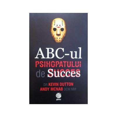 """Recenzie: """"ABC-ul psihopatului de succes"""" de Andy Mcnab, Kevin Dutton"""