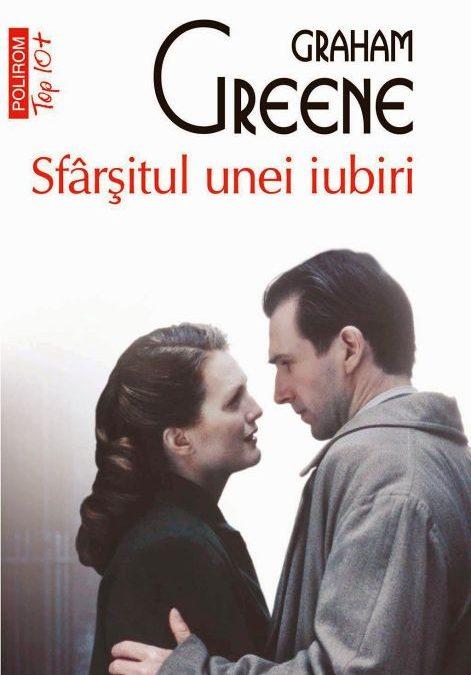 """Recenzie """"Sfârșitul unei iubiri"""" de Graham Greene"""