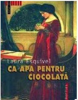 """Recenzie: """"Ca apa pentru ciocolată"""" de Laura Esquivel"""