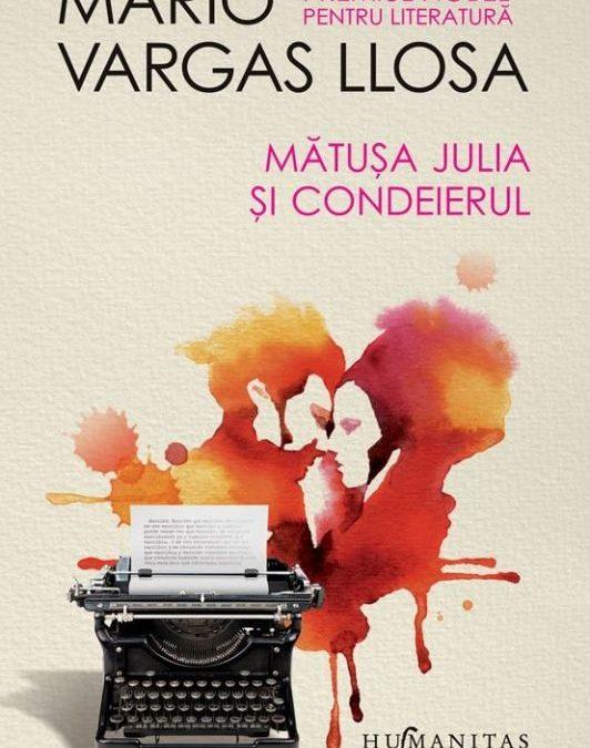 """Recenzie: """"Mătușa Julia și condeierul"""" de Mario Vargas Llosa"""