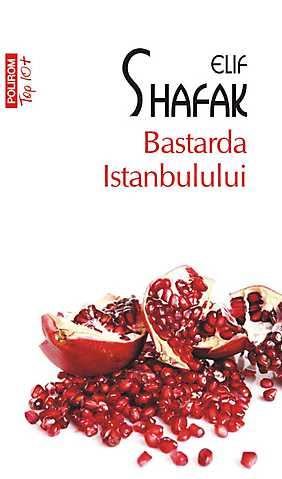 """Recenzie: """"Bastarda Istanbulului"""" de Elif Shafak"""