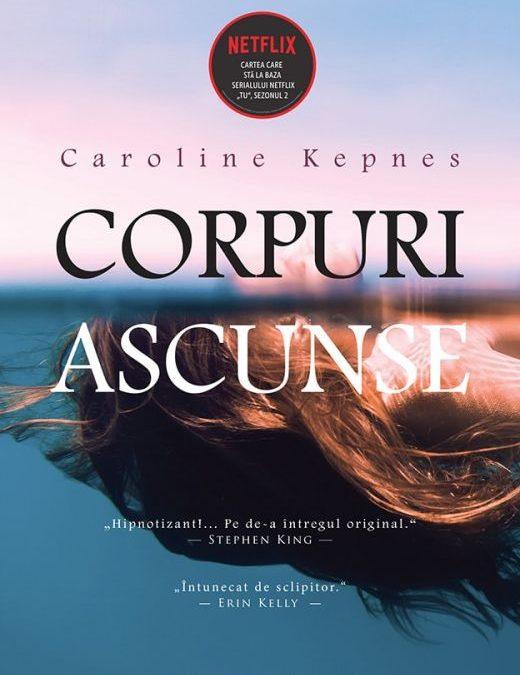 """Recenzie: """"Corpuri ascunse"""" de Caroline Kepnes"""