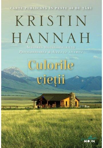 """Recenzie """"Culorile vieții"""" de Kristin Hannah"""