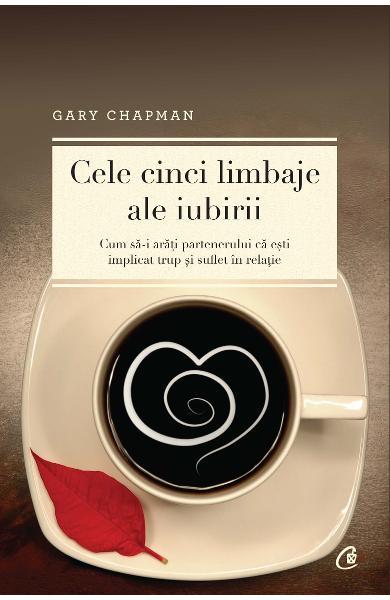"""Recenzie: ,,Cele cinci limbaje ale iubirii"""" de Gary Chapman"""