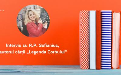 """Interviu cu R.P. Sofianiuc, autoarea cărții """"Legenda Corbului"""""""
