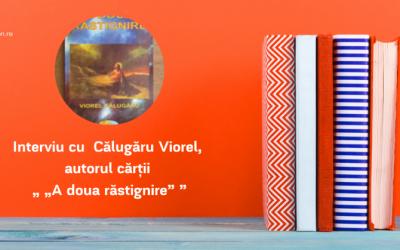 """Interviu cu  Călugăru Viorel, autorul cărții """"A doua răstignire"""""""