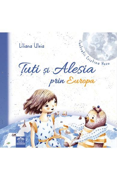 """Recenzie """"Țuți și Alesia prin Europa""""  – Liliana Uleia"""