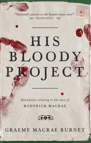 """Recenzie """"His Bloody Project"""" de Graeme Macrae Burnet"""