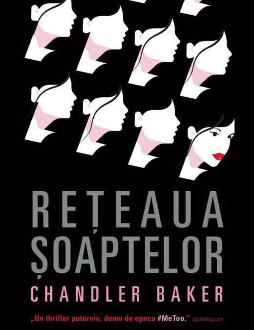 """Recenzie """"Rețeaua șoaptelor"""" de Chandler Baker"""