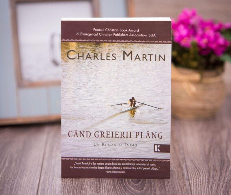 "Recenzie ""Când greierii plâng"" de Charles Martin"