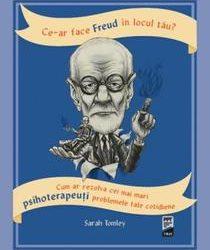 """Recenzie """"Ce-ar face Freud în locul tău?"""" de Sarah Tomley"""