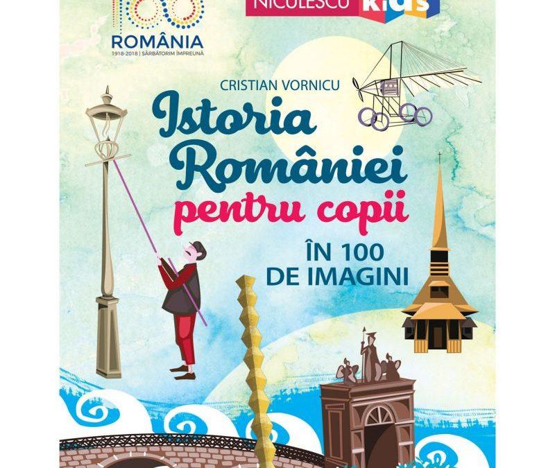 """Recenzie """"Istoria Romaniei pentru copii in 100 de imagini"""" de Cristian Vornicu"""