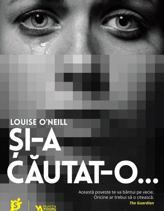 "Recenzie ""Și-a căutat-o"" de Louise O'Neill"