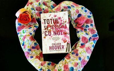 """Recenzie """"Totul se termină cu noi"""" de Colleen Hoover"""